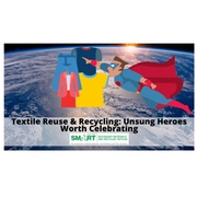 Textile Reuse & Recycling: An Unsung Hero Worth Celebrating